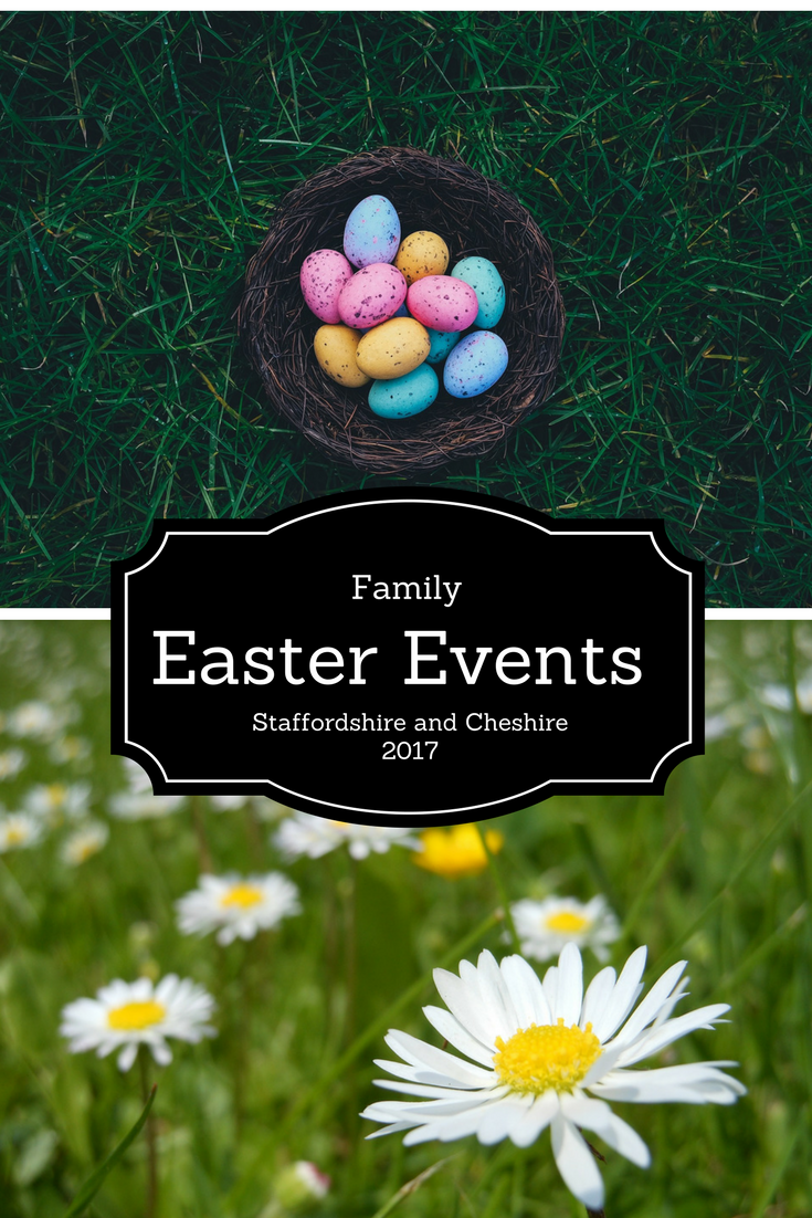 Easter in Staffordshire and Cheshire: 15 events for all the family.