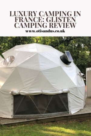 luxury camping in France Glisten camping review
