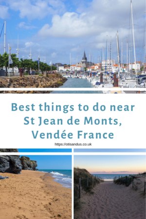 things to do near st jean de monts in the vendee