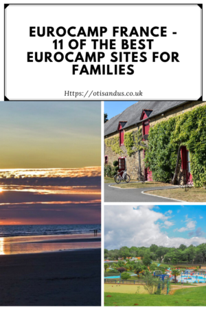 Eurocamp France - 11 of the best Eurocamp sites for families
