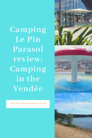 Camping Le Pin Parasol review: camping in the Vendée